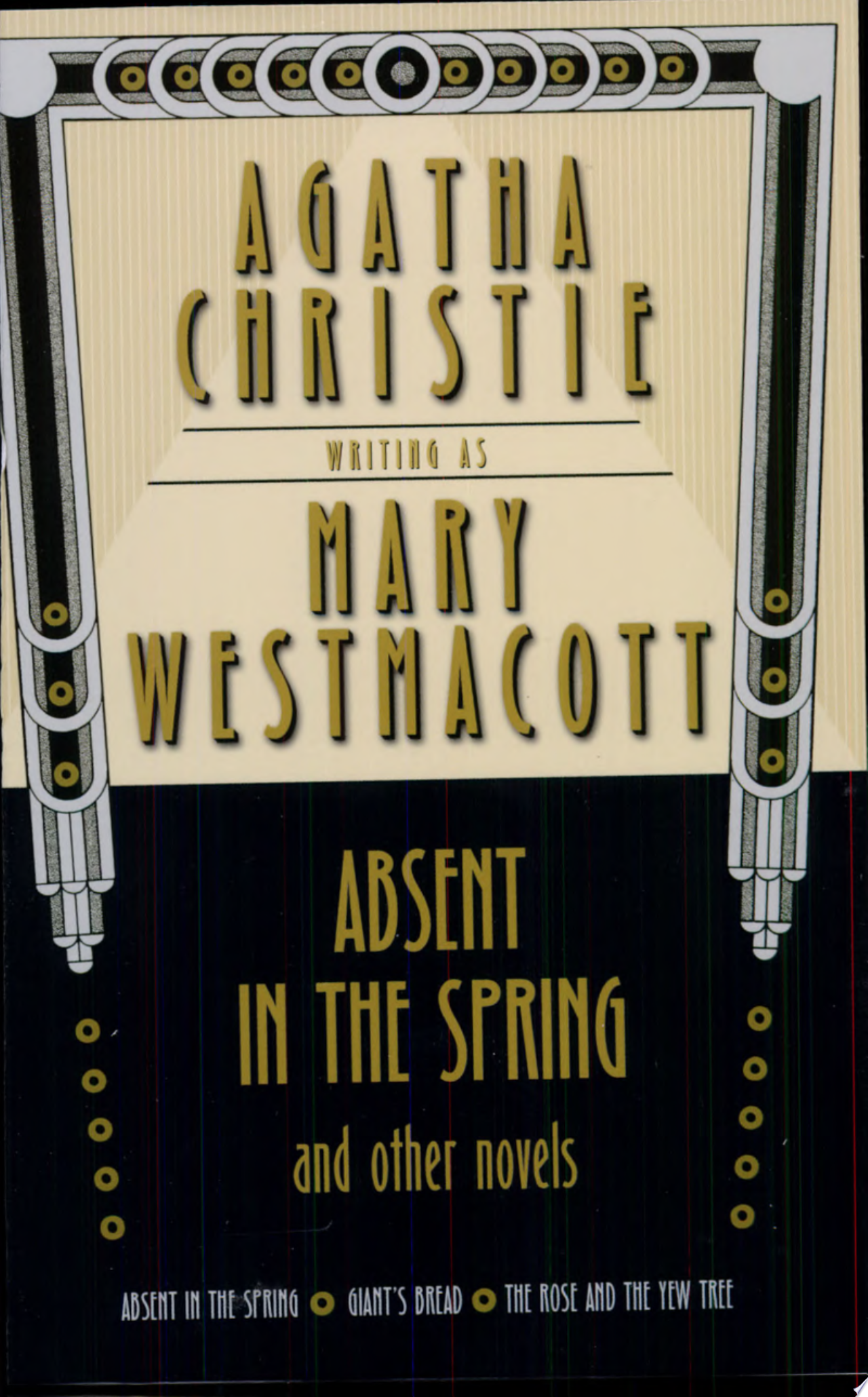 "Image for ""Absent in the Spring and Other Novels"""