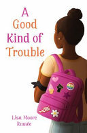 "Image for the book ""A Good Kind of Trouble"" by Lisa Moore Ramée"