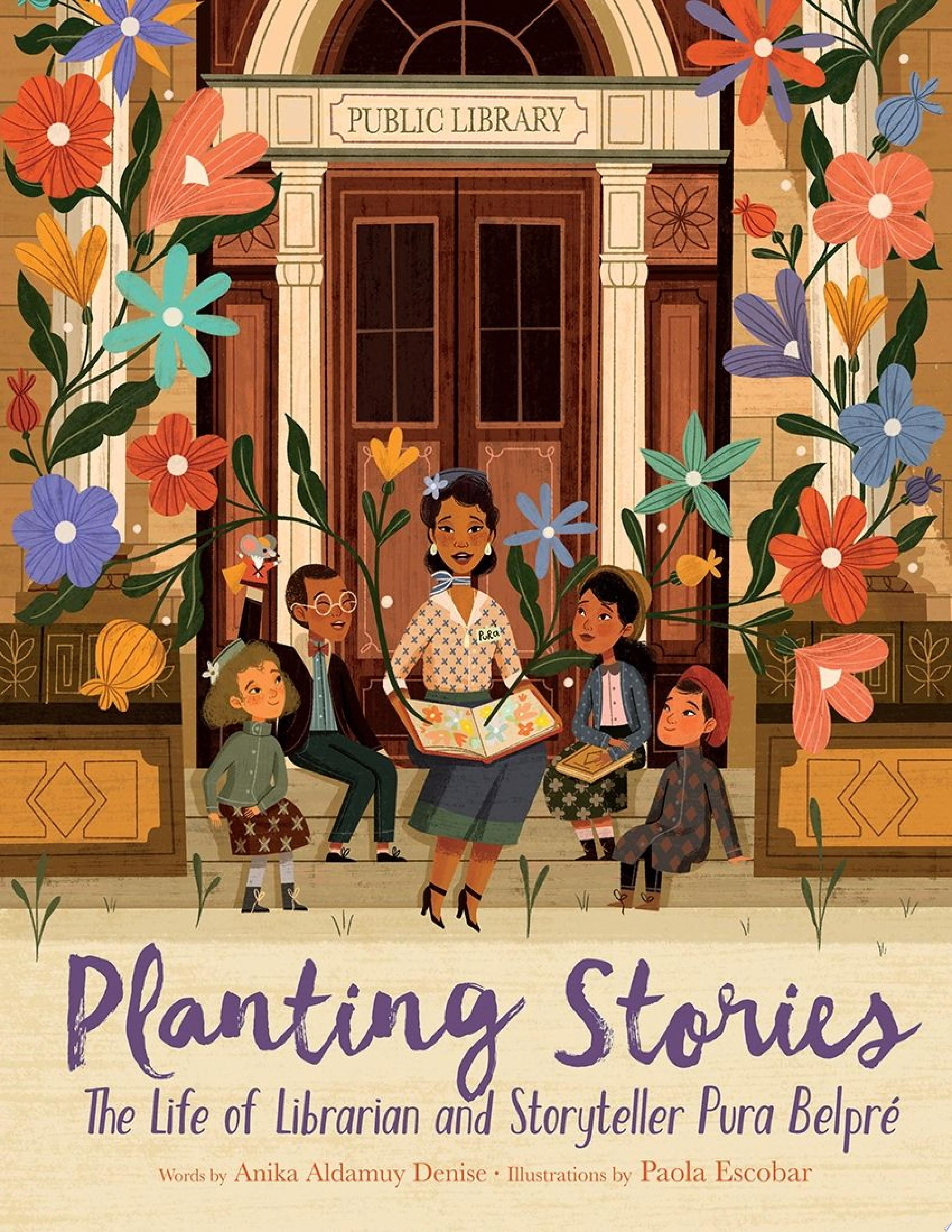 "Image for ""Planting Stories: The Life of Librarian and Storyteller Pura Belpre"""