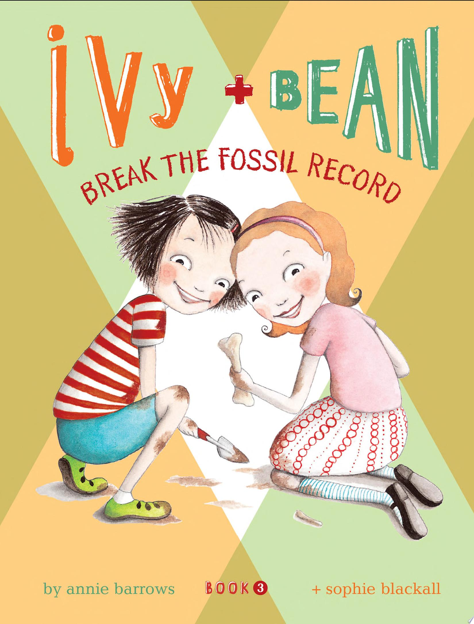 "Image for the book ""Ivy and Bean Break the Fossil Record"" by Annie Barrows"
