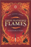 "Image for ""These Feathered Flames"""