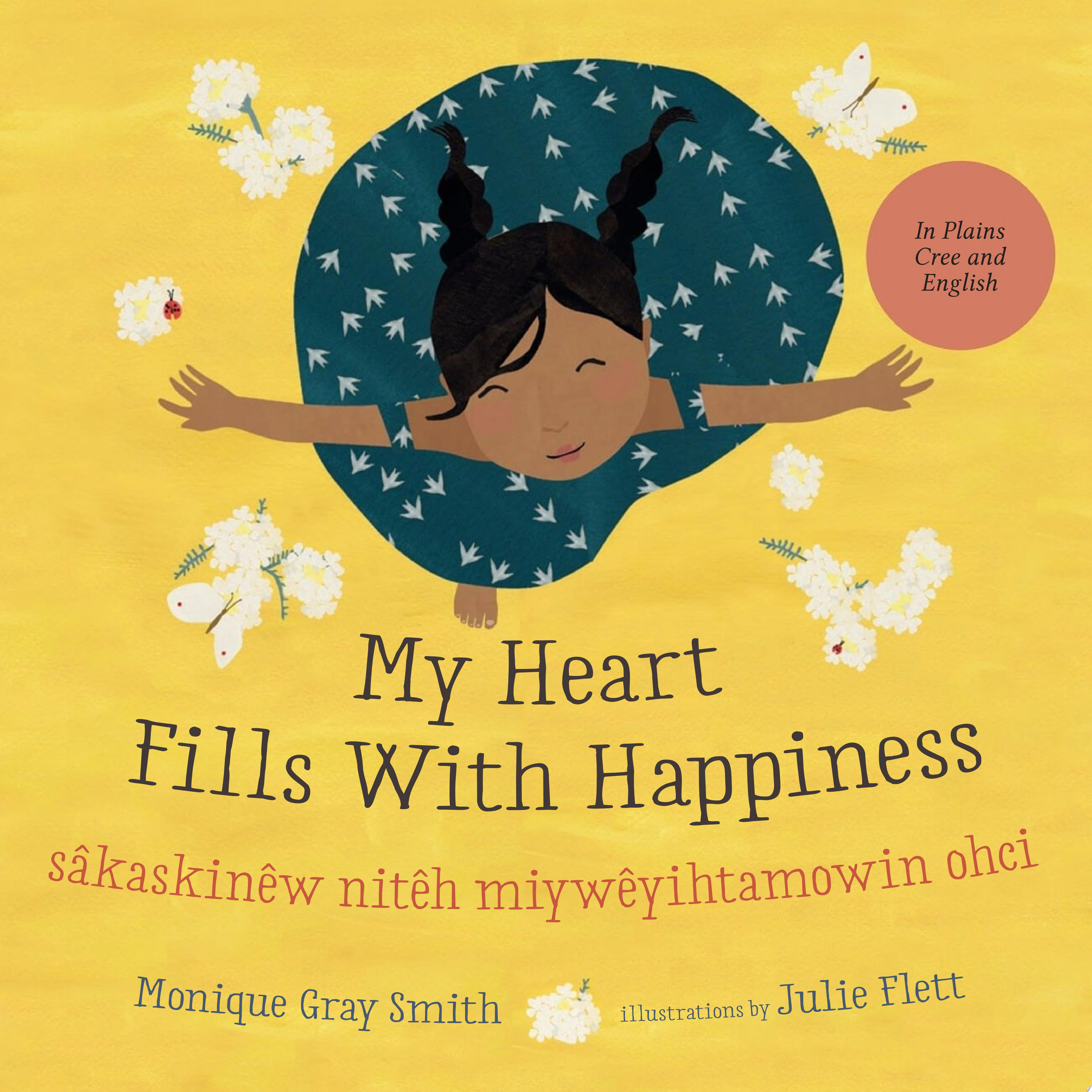 "Image for ""My Heart Fills With Happiness / sâkaskinêw nitêh miywêyihtamowin ohci"""
