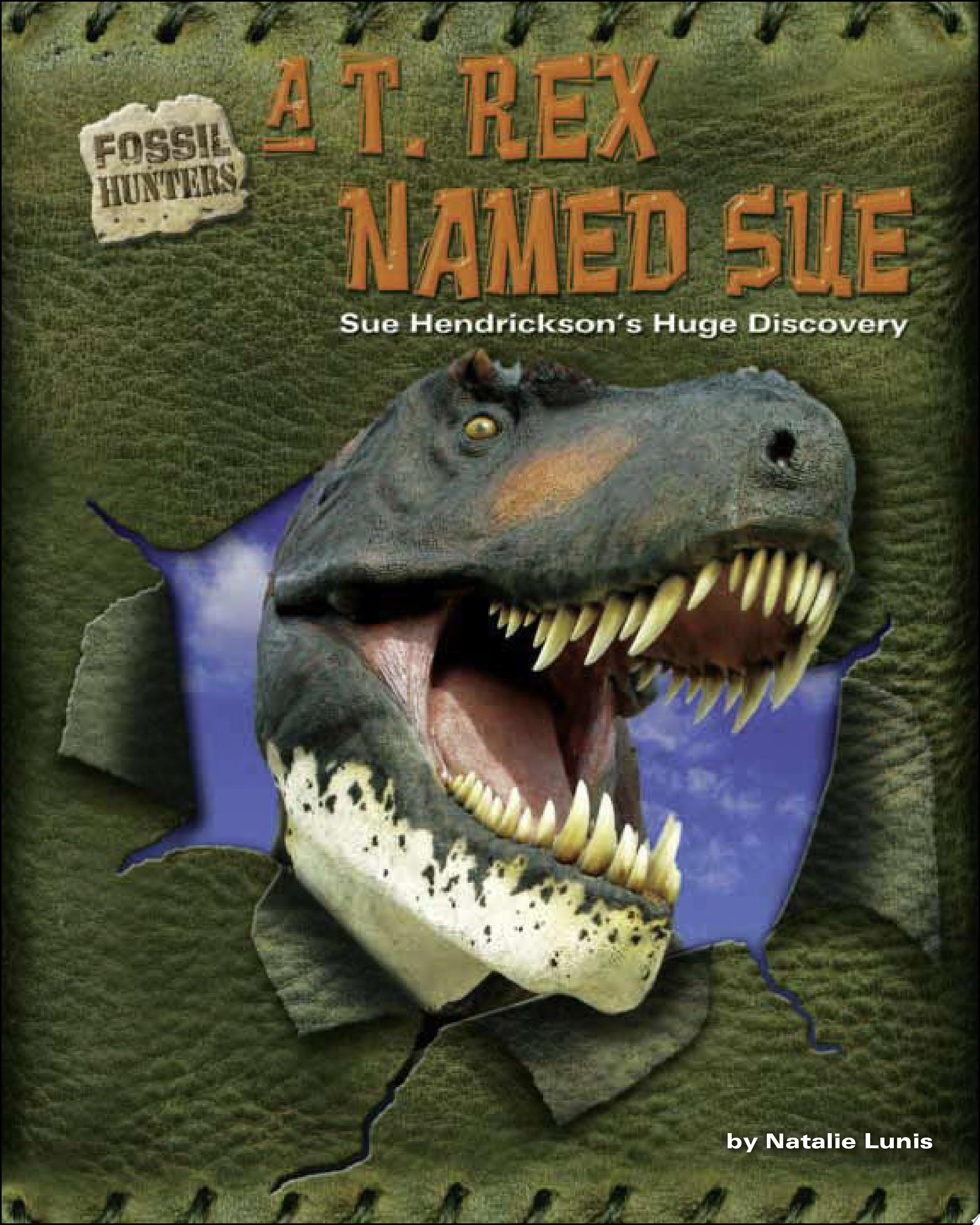 "Image for the book ""A T. Rex Named Sue"" by Natalie Lunis"