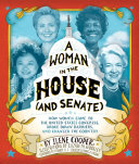 "Cover Image for ""A Woman in the House (and Senate)"""