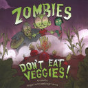 "Image for ""Zombies Don't Eat Veggies!"""