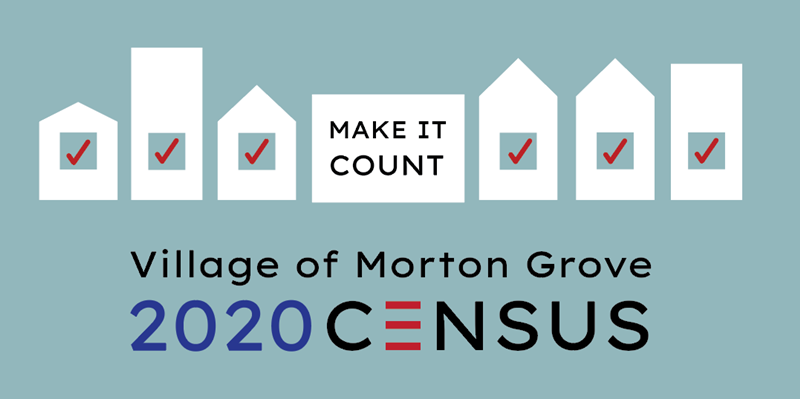 "Banner that reads ""Make it Count: Village of Morton Grove 2020 Census"""