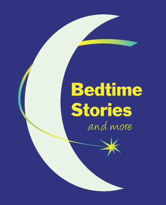 Bedtime Stories and More