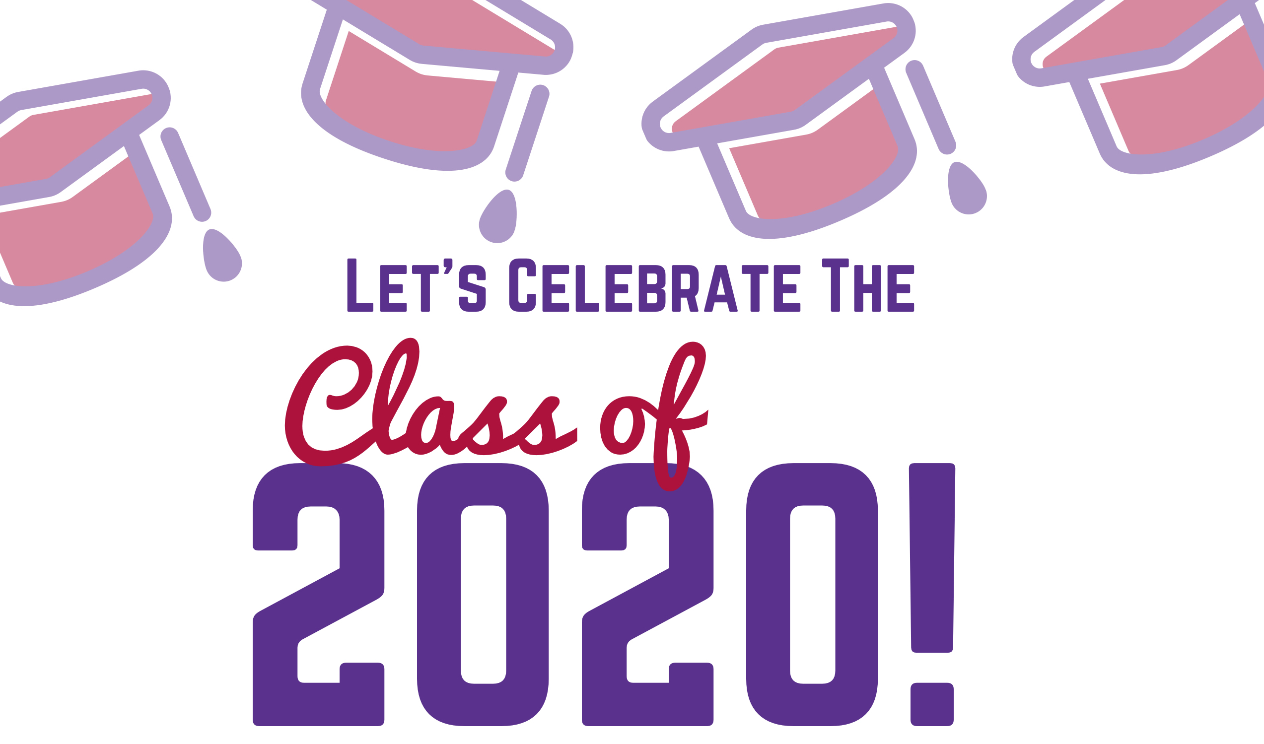 let's celebrate the class of 2020