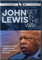 "Cover Image for ""John Lewis: Get In the Way"""