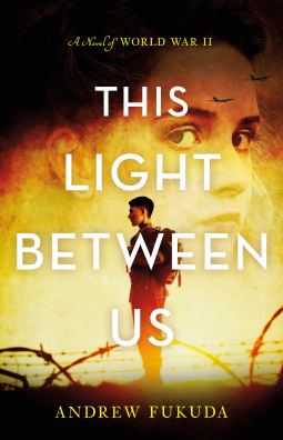 "Cover Image for ""This Light Between Us: A Novel of World War II"""