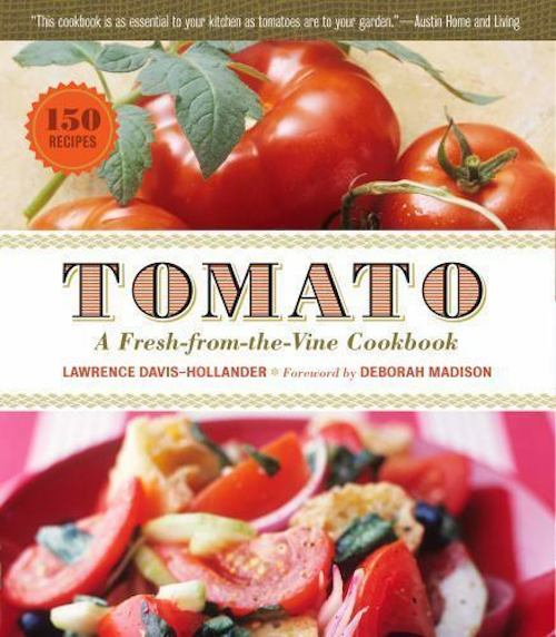 """Tomato : a fresh-from-the-vine cookbook"""